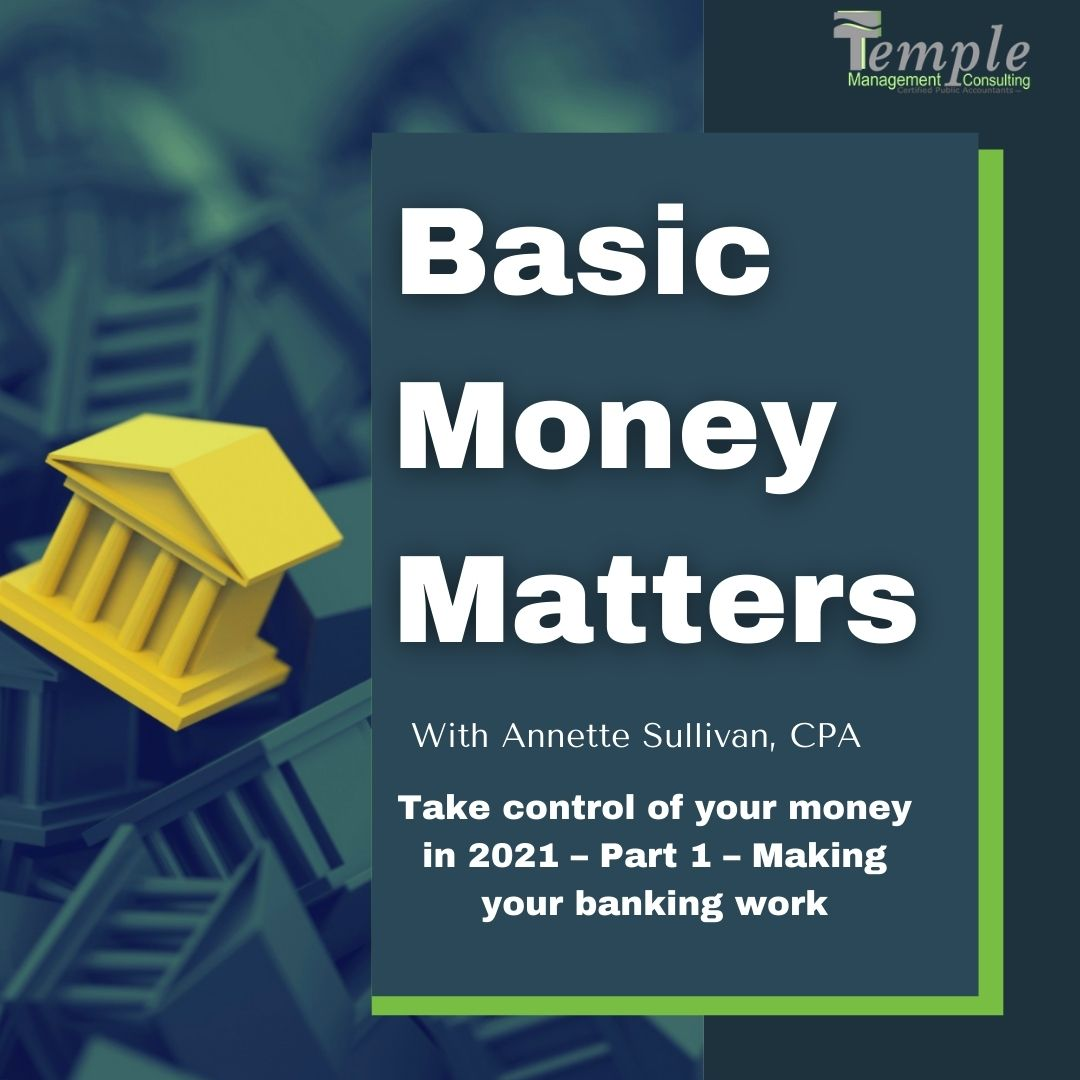 Take control of your money in 2021 – Part 1 – Making your banking work
